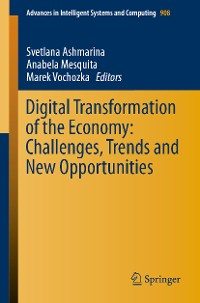 Cover Digital Transformation of the Economy: Challenges, Trends and New Opportunities