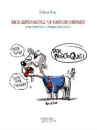 Cover Guida Quasi Galattica per volontari animalisti
