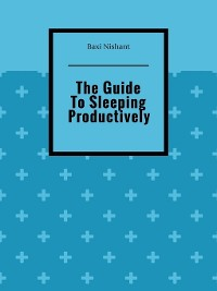 Cover The Guide ToSleeping Productively