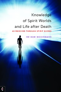 Cover Knowledge of Spirit Worlds and Life After Death