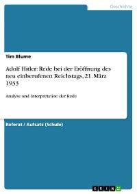 Cover Adolf Hitler: Rede bei der Eröffnung des neu einberufenen Reichstags, 21. März 1933