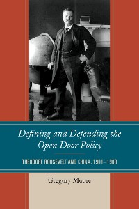 Cover Defining and Defending the Open Door Policy