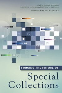 Cover Forging the Future of Special Collections