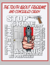Cover The Truth About Firearms and Concealed Carry