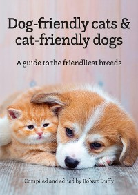Cover Dog-friendly cats & cat-friendly dogs