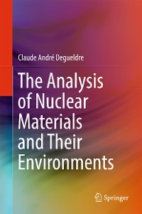 Cover The Analysis of Nuclear Materials and Their Environments