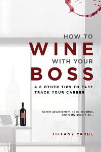 Cover How to Wine With Your Boss