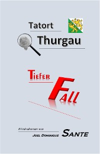 Cover Tatort Thurgau - Tiefer Fall
