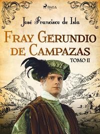 Cover Fray Gerundio de Campazas. Tomo II