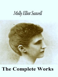 Cover The Complete Works of Molly Elliot Seawell