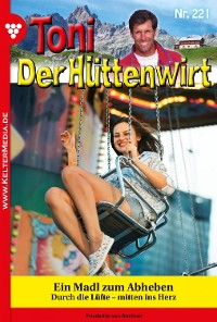 Cover Toni der Hüttenwirt 221 – Heimatroman