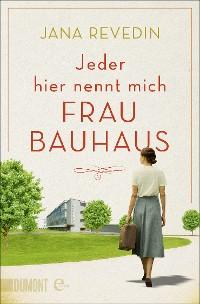 Cover Jeder hier nennt mich Frau Bauhaus