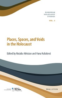 Cover Places, Spaces, and Voids in the Holocaust