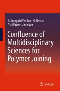 Cover Confluence of Multidisciplinary Sciences for Polymer Joining