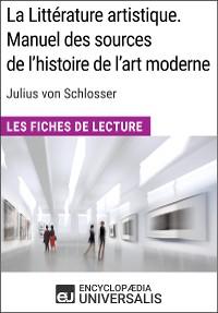 Cover La Littérature artistique. Manuel des sources de l'histoire de l'art moderne de Julius von Schlosser