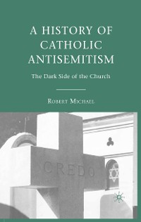 Cover A History of Catholic Antisemitism