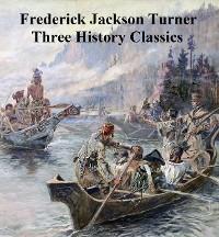 Cover Frederick Jackson Turner: Three History Classics