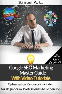 Cover Google SEO Marketing Master Guide with Video Tutorials - Optimization Resources Included for Beginners & Professionals to Get on Top