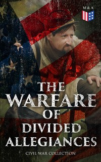 Cover The Warfare of Divided Allegiances: Civil War Collection
