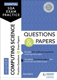 Cover Essential SQA Exam Practice: Higher Computing Science Questions and Papers