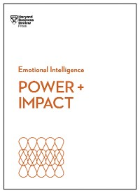 Cover Power and Impact (HBR Emotional Intelligence Series)