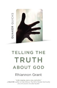 Cover Quaker Quicks - Telling the Truth About God