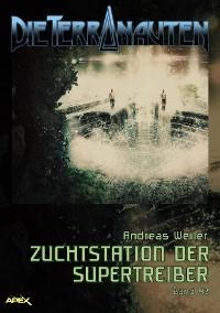 Cover DIE TERRANAUTEN, Band 43: ZUCHTSTATION DER SUPERTREIBER