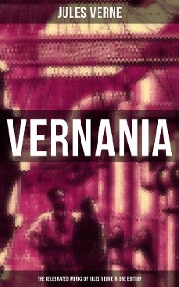 Cover Vernania: The Celebrated Works of Jules Verne in One Edition