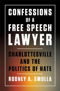 Cover Confessions of a Free Speech Lawyer
