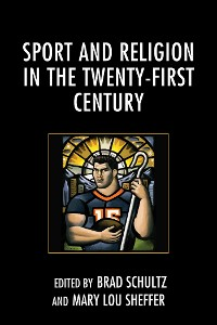 Cover Sport and Religion in the Twenty-First Century