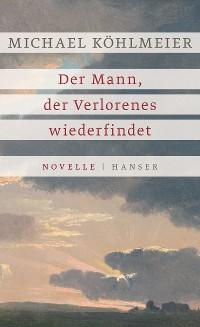 Cover Der Mann, der Verlorenes wiederfindet