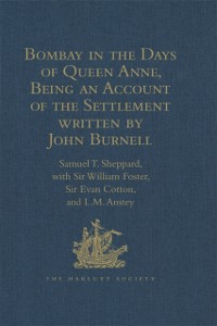 Cover Bombay in the Days of Queen Anne, Being an Account of the Settlement written by John Burnell
