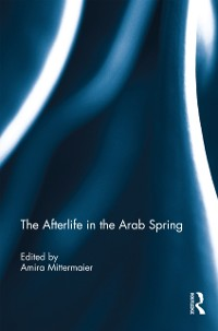 Cover Afterlife in the Arab Spring