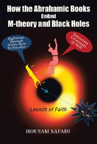 Cover How the Abrahamic Books Embed M-Theory and Black Holes