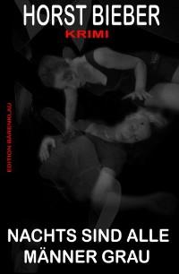 Cover Nachts sind alle Männer grau: Krimi