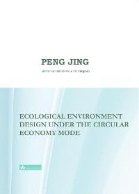 Cover Ecological Environment Design Under the Circular Economy Mode