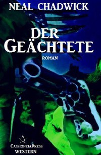 Cover Der Geächtete (Neal Chadwick Western-Edition)