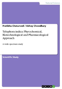 Cover Tylophora indica: Phytochemical, Biotechnological and Pharmacological Approach