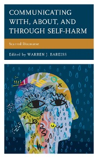Cover Communicating With, About, and Through Self-Harm