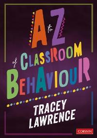 Cover A to Z of Classroom Behaviour