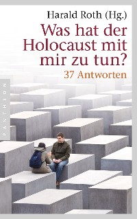 Cover Was hat der Holocaust mit mir zu tun?