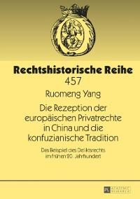 Cover Die Rezeption der europaeischen Privatrechte in China und die konfuzianische Tradition