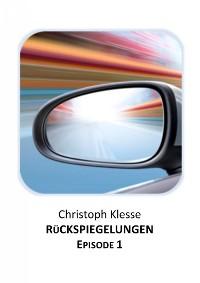 Cover Rückspiegelungen Episode 1 - Vom Verlieren der Liebe