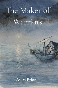 Cover The Maker of Warriors