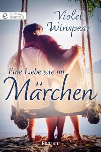 Cover Eine Liebe wie im Märchen