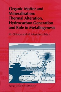 Cover Organic Matter and Mineralisation: Thermal Alteration, Hydrocarbon Generation and Role in Metallogenesis