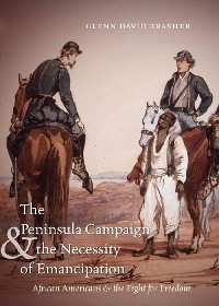 Cover The Peninsula Campaign and the Necessity of Emancipation
