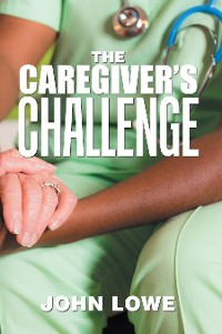 Cover The Caregiver's Challenge