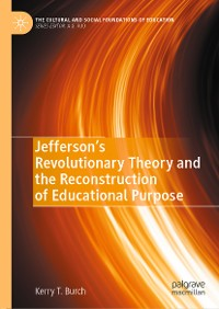 Cover Jefferson's Revolutionary Theory and the Reconstruction of Educational Purpose