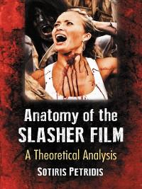 Cover Anatomy of the Slasher Film